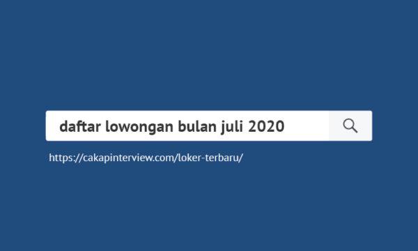 Daftar Lowongan Kerja Bulan Juli 2020